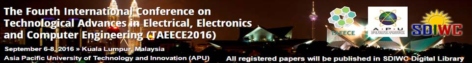 The Fourth International Conference on Technological Advances in Electrical, Electronics and Computer Engineering (TAEECE2016)