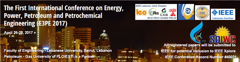 The First International Conference on Energy, Power, Petroleum and Petrochemical Engineering (E3PE 2017)